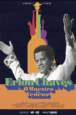 Erlon Chaves: The Poison Maestro