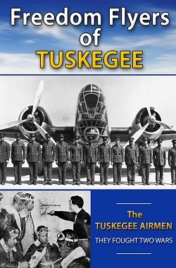 Freedom flyers of Tuskegee: the Tuskegee airmen