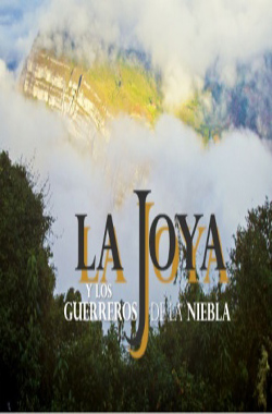La Joya and the warriors in the mist