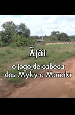 Ãjãí: the headball game of the Myky and Manoki