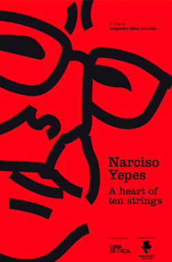 Narciso Yepes. A Heart of Ten Strings